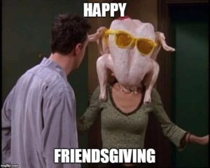 Happy friendsgiving